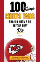 100 Things Chiefs Fans Should Do Before They Die book cover