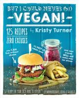 But I Could Never Go Vegan book cover
