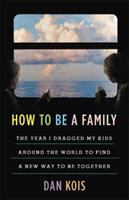 How to Be a Family book cover